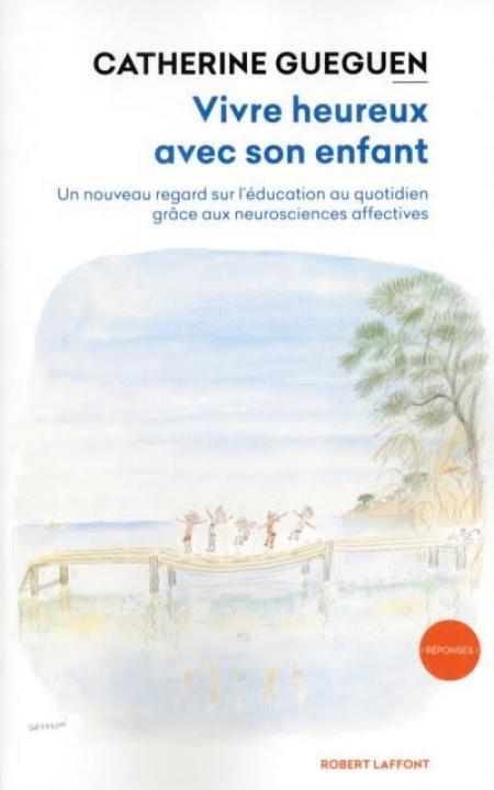 Livre Vivre heureux avec son enfant de Catherine Gueguen